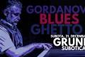 Grunf 'n' Blues - Gordanov Blues Ghetto