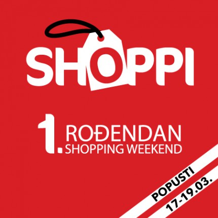 SHOPPIng weekend - 1. rođendan