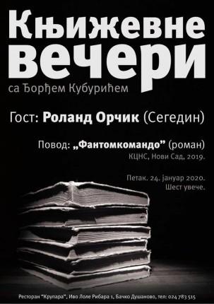 """Književne večeri sa Đorđem Kuburićem (Gost: Rolan Orčik, promocija romana """"Fantomkomando"""")"""