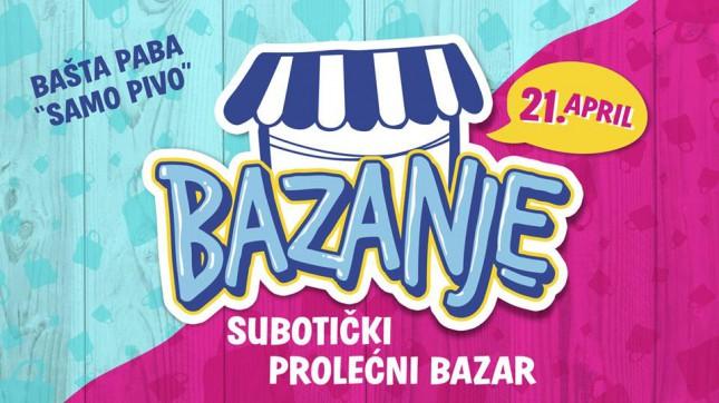Bazanje - subotički prolećni bazar