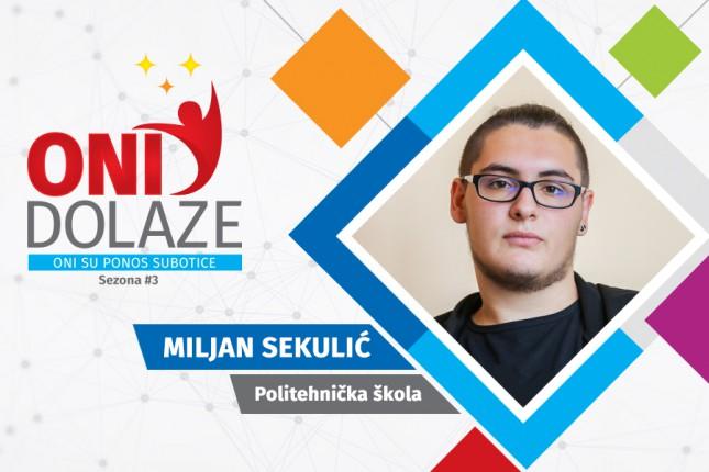 Oni dolaze: Miljan Sekulić, maturant Politehničke škole
