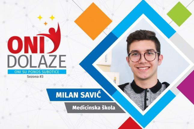 Oni dolaze: Milan Savić, učenik Srednje medicinske škole