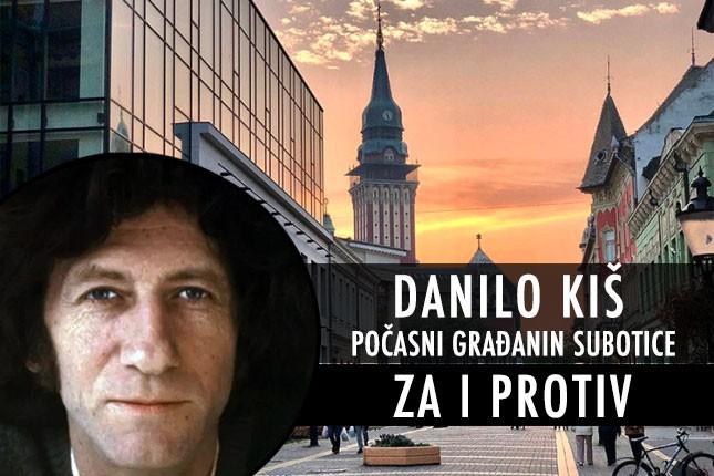 Danilo Kiš Počasni građanin Subotice - za i protiv