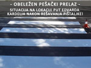 Pešački prelaz na putu Edvarda Kardelja obeležen - problem iz Pištaljka! rešen
