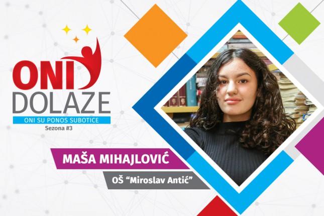 "Oni dolaze: Maša Mihajlović, maturantkinja OŠ ""Miroslav Antić"""