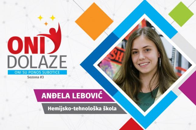 Oni dolaze: Anđela Lebović, učenica Hemijsko-tehnološke škole