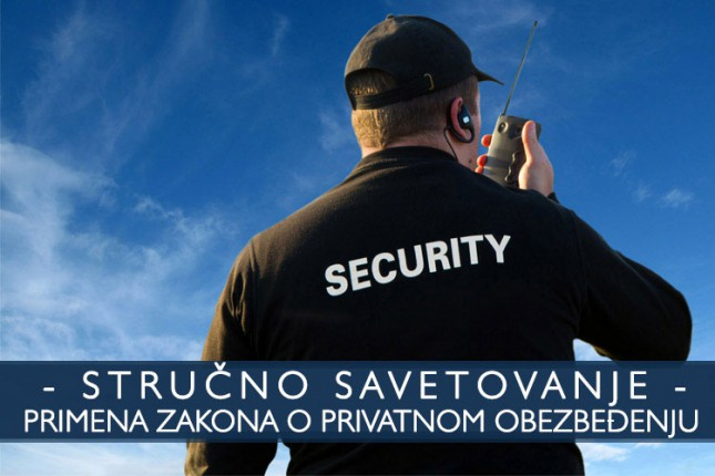 Stručno savetovanje vezano za primenu Zakona o privatnom obezbeđenju