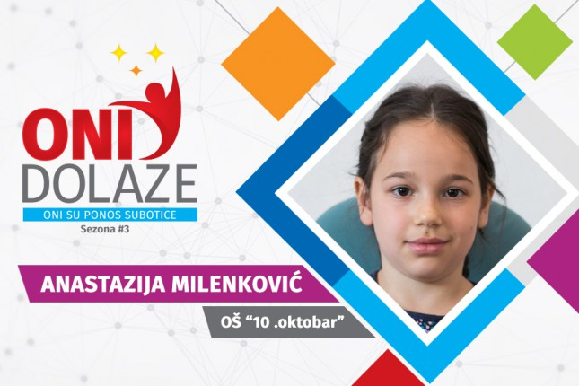 "Oni dolaze: Anastazija Milenković, učenica OŠ ""10. oktobar"""