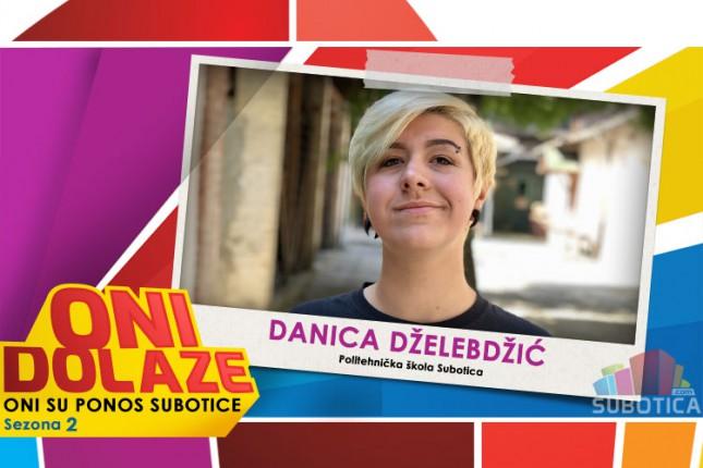 Оni dolaze: Danica Dželebdžić, učenica Politehničke škole