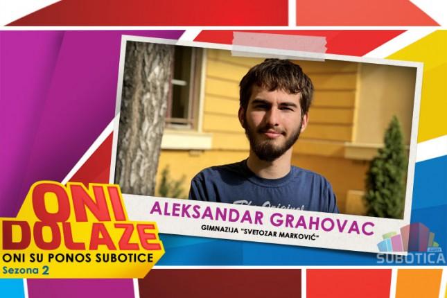 """Oni dolaze: Aleksandar Grahovac, Gimnazija """"Svetozar Marković"""""""