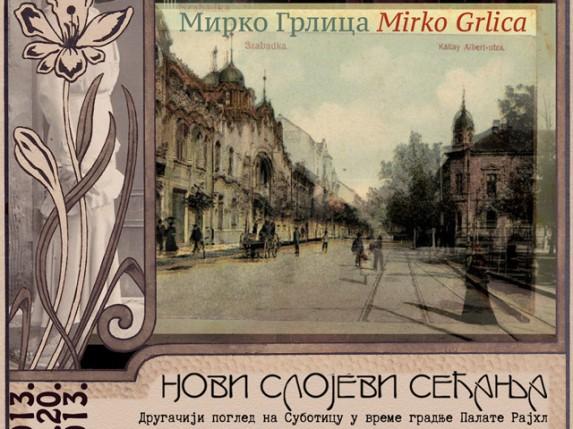 Predavanje: Mirko Grlica - Novi slojevi sećanja (na Rajhl Palatu)