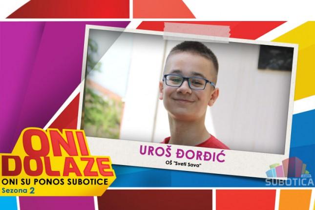 """Oni dolaze: Uroš Đorđić, učenik OŠ """"Sveti Sava"""""""