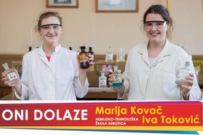 Oni dolaze: Marija Kovač i Iva Toković, učenice Hemijsko-tehnološke škole