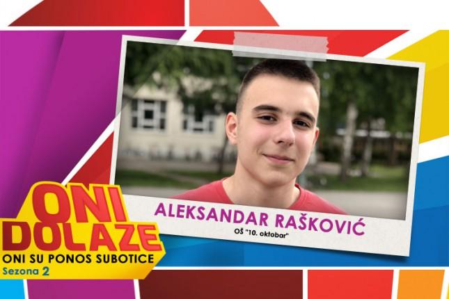 "Oni dolaze: Aleksandar Rašković, učenik OŠ ""10. oktobar"""