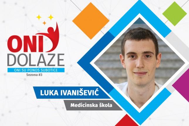 Oni dolaze: Luka Ivanišević, maturant Srednje medicinske škole
