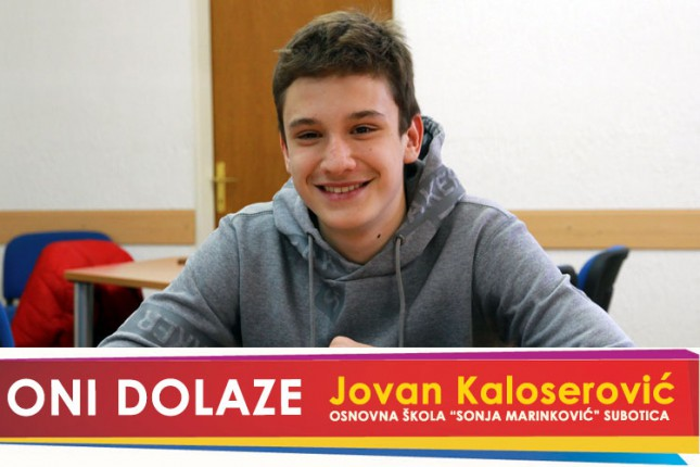 "Oni dolaze: Jovan Kaloserović, OŠ ""Sonja Marinković"""