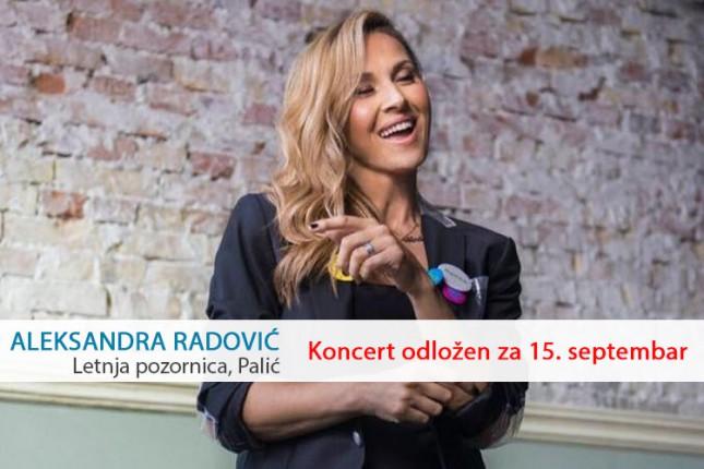 Koncert Aleksandre Radović odložen za 15. septembar